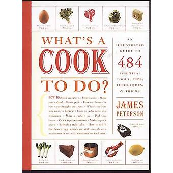 Whats a Cook to Do by James K Peterson