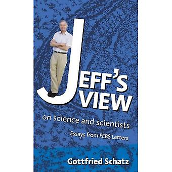 Jeff's View: on Science and Scientists: On Science and Scientists