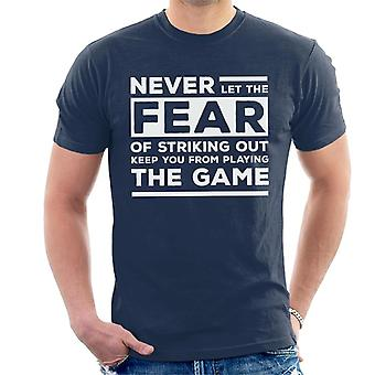 Never Let The Fear Of Striking Out Keep You From Playing The Game Babe Ruth Quote Men's T-Shirt