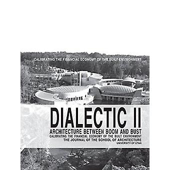 Dialectique II - Architecture entre Boom and Bust par Shundana Yusaf-