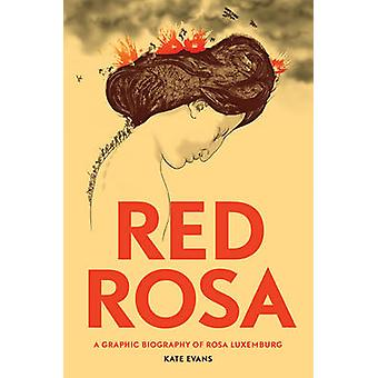 Rød Rosa - en grafisk biografi af Rosa Luxemburg - 9781784780999 bog