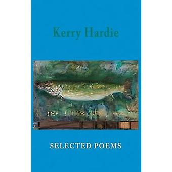 Selected Poems by Kerry Hardie - Peter Fallon - 9781852248901 Book