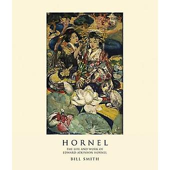 Hornel - The Life and Work of Edward Atkinson Hornel (2nd Revised edit