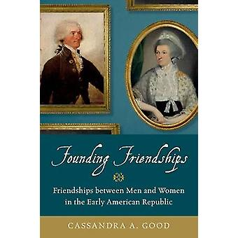 Founding Friendships - Friendships Between Men and Women in the Early