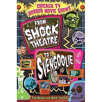 Chicago TV Horror Movie Shows - From Shock Theatre to Svengoolie by Te