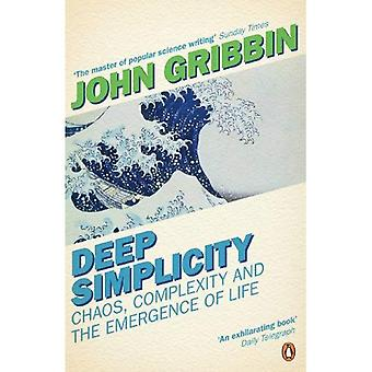 Deep Simplicity: Chaos Complexity and the Emergence of Life (Penguin Press Science)