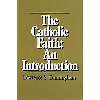 The Catholic Faith: An Introduction