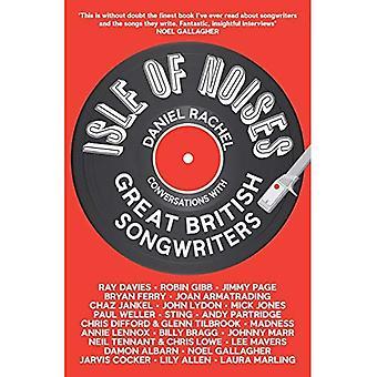 Isle de bruits: Conversations avec les grands auteurs-compositeurs britanniques