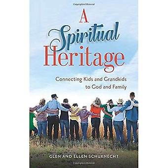 A Spiritual Heritage: Connecting Kids and Grandkids to God and Family