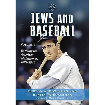 Joden en honkbal: Volume 1, invoeren van de Amerikaanse Mainstream, 1871-1948