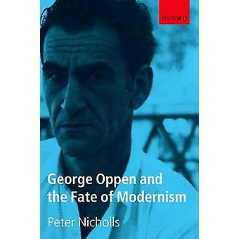 George Oppen og modernisme af Nicholls & Peter skæbne