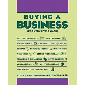 Buy a Business for Very Little Cash by Mancuso & Joseph R.