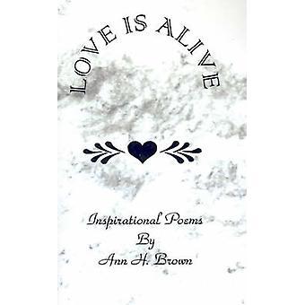 Kärlek är Alive av Brown & Ann H.