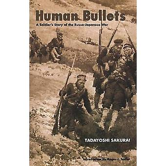Human Bullets A Soldiers Story of the RussoJapanese War by Sakurai & Tadyoshi