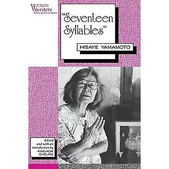 Seventeen Syllables  Hisaye Yamamoto by Edited by King Kok Cheung