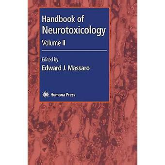 Handbook of Neurotoxicology Volume II door Massaro & Edward J.