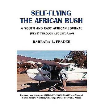 SelfFlying the African Bush by Feader & Barbara L.