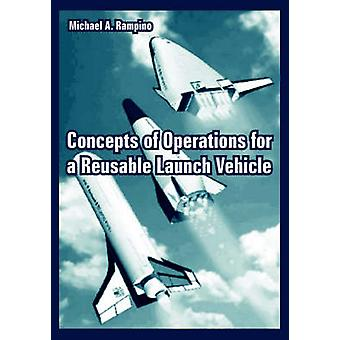 Concepts of Operations for a Reusable Launch Vehicle by Rampino & Michael & A.