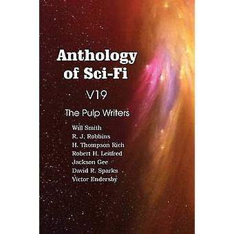Anthology of SciFi V19 the Pulp Writers by Rich & H. Thompson
