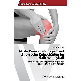 Akute Knieverletzungen und chronische Knieschden im Hallenvolleyball ved Eberhard Sabrina