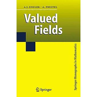 Valued Fields by Engler & Antonio J.Prestel & Alexander
