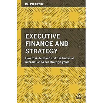 Executive Finance och strategi: att förstå och använda ekonomisk Information att sätta strategiska mål