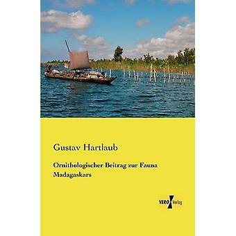 Ornithologischer Beitrag Zur fauna Madagaskars av Hartlaub & Gustav