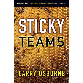 Sticky Teams - Keeping Your Leadership Team and Staff on the Same Page