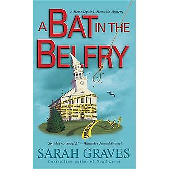 A Bat in the Belfry by Sarah Graves - 9780345535009 Book