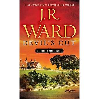 Devil's Cut - A Bourbon Kings Novel by J R Ward - 9780451475312 Book