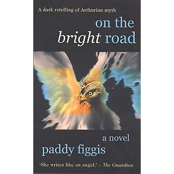 On the Bright Road by Paddy Figgis - 9780714530574 Book