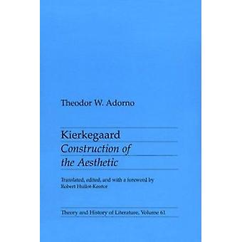 Kierkegaard - Construction of the Aesthetic by Theodor W. Adorno - 978