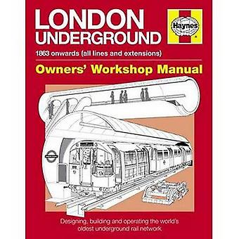 London Underground Manual - Designing - Building and Operating the Wor
