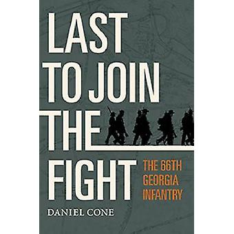 Last to Join the Fight - The 66th Georgia Infantry by Daniel Cone - 97