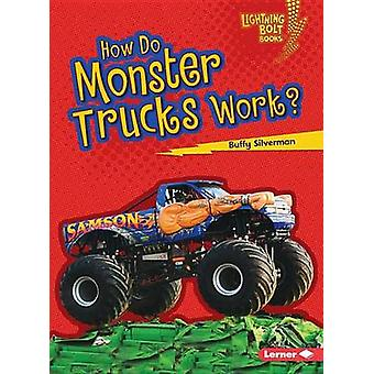 How Do Monster Trucks Work? by Buffy Silverman - 9781467796835 Book