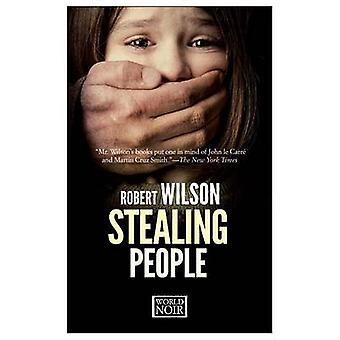 Stealing People by Robert Wilson - 9781609453138 Book