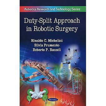 Duty-Split Approach in Robotic Surgery by Rinaldo C. Michelini - Robe