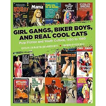 Girl Gangs - Biker Boys - and Real Cool Cats - Pulp Fiction and Youth