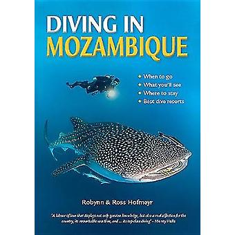 Diving in Mozambique by Robynn Hofmeyr - 9781775845256 Book