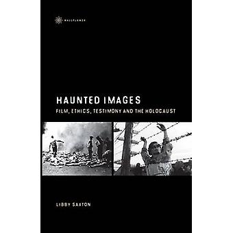 Haunted Images - Film - Ethics - Testimony and the Holocaust by Libby