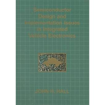 Semiconductor Design and Implementation Issues in Integrated Vehicle