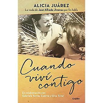 Cuando VIV� Contigo / When I Lived with You by Alicia Juarez - 9