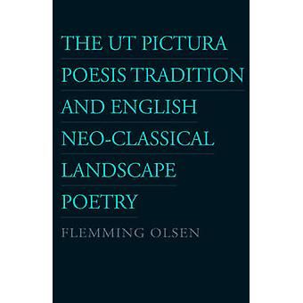Ut Pictura Poesis Tradition & English Neo-Classical Landscape Poetry