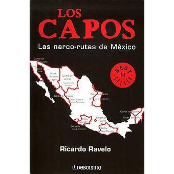 Los Capos by Ricardo Ravelo - 9789707804463 Book