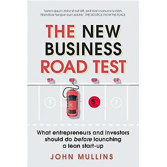 The New Business Road Test - What Entrepreneurs and Executives Should