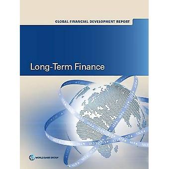 Global Financial Development Report 2015/2016 - Long-Term Finance by W