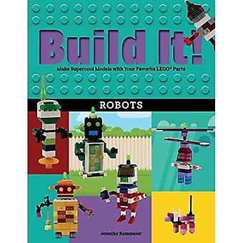 Build It! Robots: Make Supercool Models with Your Favorite Lego(r) Parts
