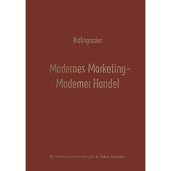 Modernes Marketing  Moderner Handel  Karl Christian Behrens zum 65. Geburtstag by Bidlingmaier & Johannes