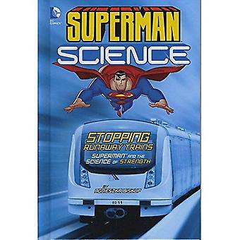 Pysäyttäminen karanneet junien: Superman ja voimaa (Superman Science) tiede