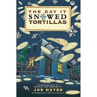 De dag dat het sneeuwde tortilla's / El Da Que Nev Tortilla: volksverhalen naverteld door Joe Hayes